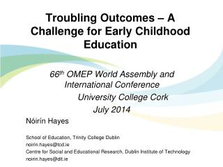 Troubling Outcomes – A Challenge for Early Childhood Education