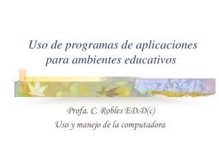 Uso de programas de aplicaciones para ambientes educativos
