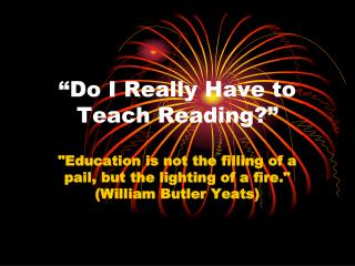 �Do I Really Have to Teach Reading?�