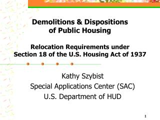 Demolitions  Dispositions  of Public Housing   Relocation Requirements under  Section 18 of the U.S. Housing Act of 1937