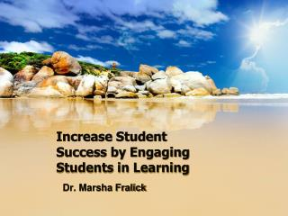 Increase Student Success by Engaging Students in Learning