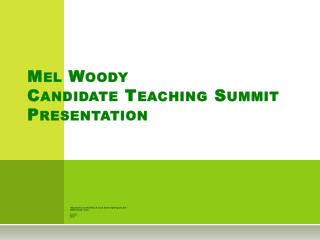 Mel Woody Candidate Teaching Summit Presentation