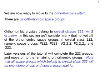 We are now ready to move to the  orthorhombic system .
