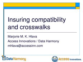 Insuring compatibility and crosswalks