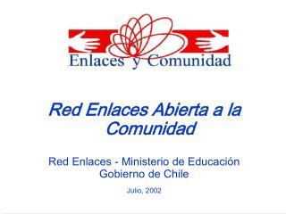 Red Enlaces Abierta a la Comunidad Red Enlaces - Ministerio de Educación Gobierno de Chile