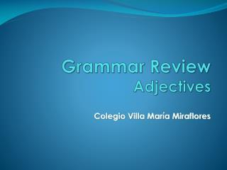 Grammar Review Adjectives