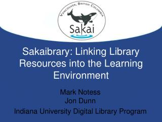 Sakaibrary: Linking Library Resources into the Learning Environment