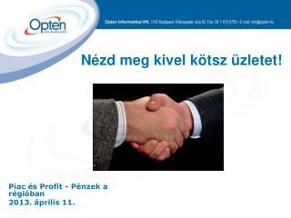 Piac és Profit - Pénzek a régióban 20 13 .  április 11.