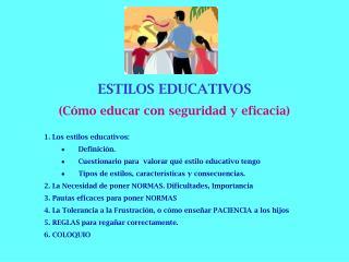ESTILOS EDUCATIVOS (Cómo educar con seguridad y eficacia)