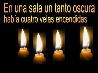 hab�a cuatro velas encendidas
