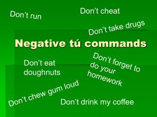 Negative  tú  commands