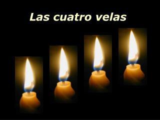 Las cuatro velas