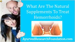 What Are The Natural Supplements To Treat Hemorrhoids?