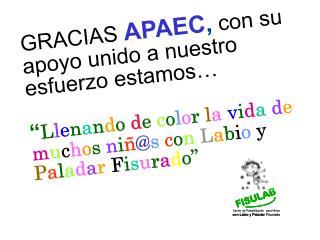 GRACIAS APAEC , con su apoyo unido a nuestro esfuerzo estamos…