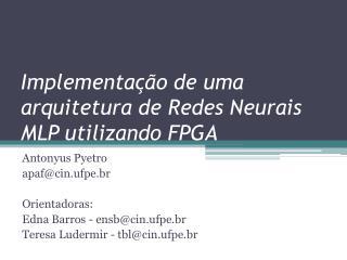 Implementação de uma arquitetura de Redes Neurais MLP utilizando FPGA