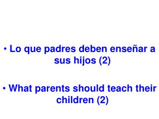 Lo que padres deben enseñar a sus hijos (2) What parents should teach their children (2)