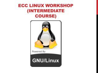 ECC Linux workshop (intermediate course)