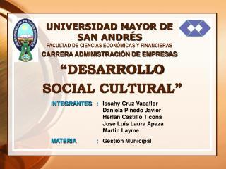 """DESARROLLO  SOCIAL CULTURAL"""