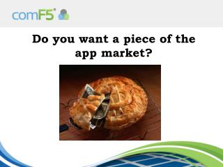 Do you want a piece of the app market?