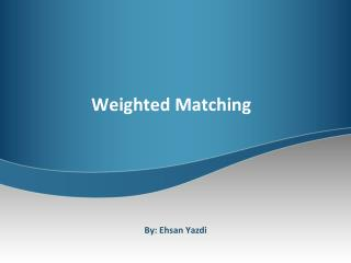 Weighted Matching