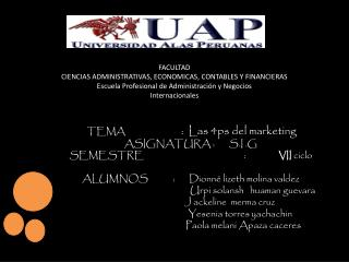 TEMA                            :   L as 4ps del marketing ASIGNATURA :	 S.I .G