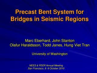 Precast Bent System for  Bridges in Seismic Regions