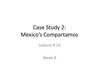 Case Study 2:  Mexico s Compartamos