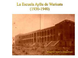 La Escuela Ayllu de  Warisata (1930-1940)