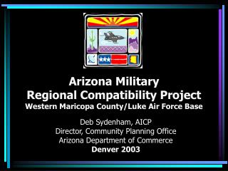 Arizona Military  Regional Compatibility Project Western Maricopa County/Luke Air Force Base