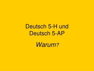 Deutsch 5-H und  Deutsch 5-AP