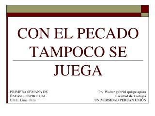 CON EL PECADO TAMPOCO SE JUEGA