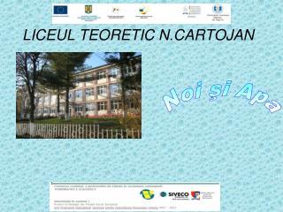 LICEUL TEORETIC N.CARTOJAN