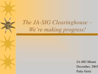 The JA-SIG Clearinghouse �  We�re making progress!