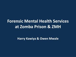 Forensic Mental Health Services at Zomba Prison & ZMH