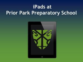 iPads at  Prior Park Preparatory School