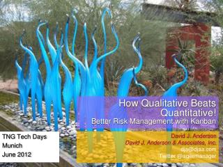 How Qualitative Beats Quantitative! Better Risk Management with  Kanban