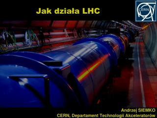 Jak  dzia ła  LHC