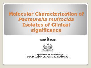 Molecular Characterization of  Pasteurella multocida  Isolates of Clinical significance