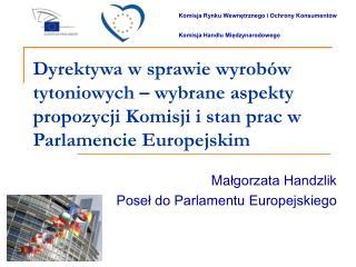 Ma łgorzata Handzlik  Poseł do Parlamentu Europejskiego