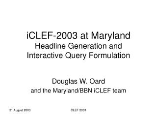iCLEF-2003 at Maryland Headline Generation and  Interactive Query Formulation
