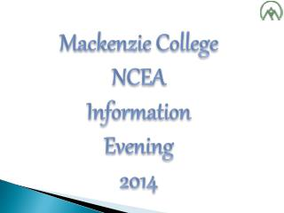 Mackenzie College NCEA Information Evening 2014
