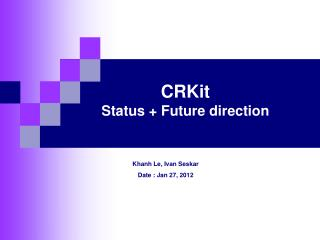 CRKit  Status + Future direction