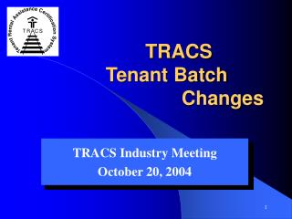 TRACS  Tenant Batch       Changes