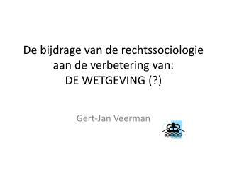 De bijdrage van de rechtssociologie aan de verbetering van:  DE WETGEVING (?)