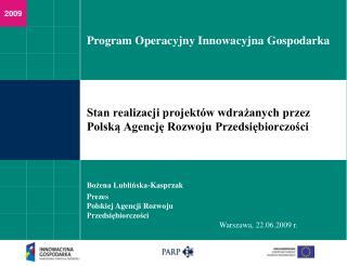 Stan realizacji projektów wdrażanych przez Polską Agencję Rozwoju Przedsiębiorczości