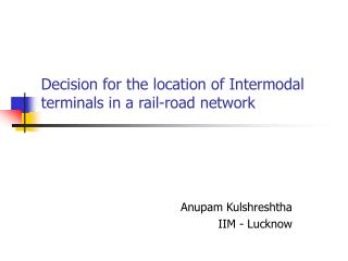 Decision for the location of Intermodal terminals in a rail-road network