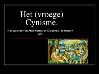 Het (vroege) Cynisme.