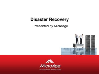 Disaster Recovery  Presented by MicroAge