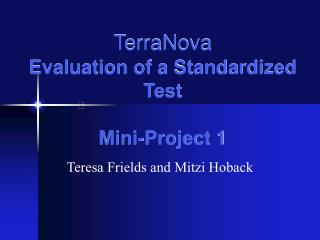 TerraNova Evaluation of a Standardized Test  Mini-Project 1
