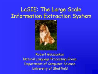 LaSIE: The Large Scale Information Extraction System